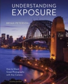 understanding-exposure-fourth-edition-how-to-shoot-great-photographs-with-any-camera-by-bryan-peterson-1607748517